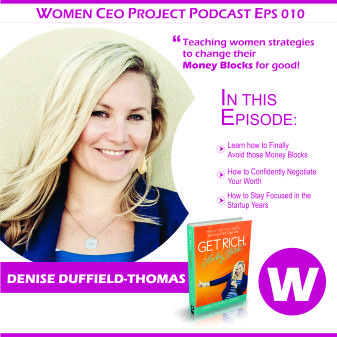 On the Women CEO Project Podcast: How to Eliminate Those Money Blocks for Good
