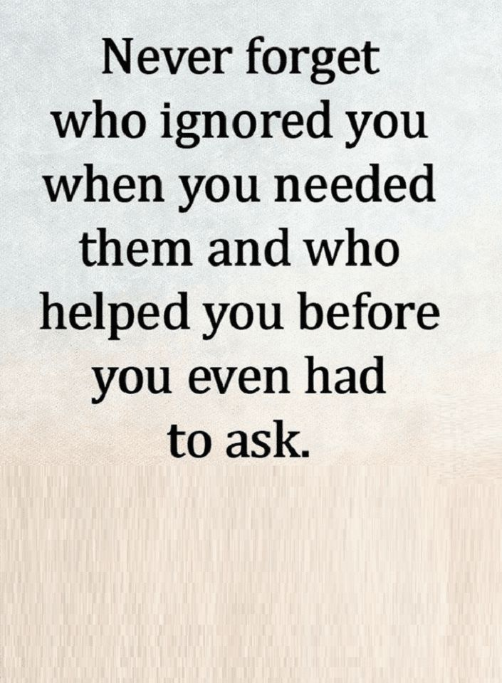 Quotes Never forget two types of people, those who are there for you without you even asking, and those who watch you while you suffer.