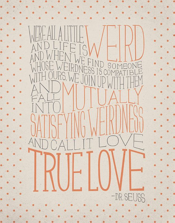 Perfect Weirdness, True Love, And Dr.
