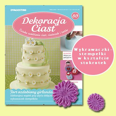 Numer 80 Dekoracji Ciast. Sprzedaż archiwalna: http://sklep.deagostini.pl/dekoracja-ciast-numer-80.html