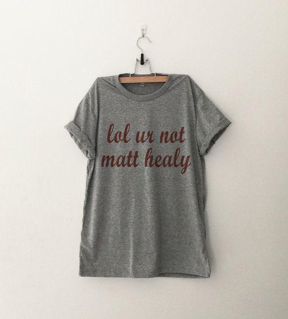 lol ur not matt healy The 1975 T-Shirt womens gifts womens girls tumblr hipster band merch fangirls teens girl gift girlfriends present blogger