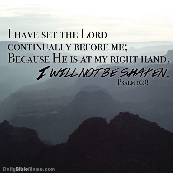 Psalms 16 8 Inspirational Image: 446 Best Bible Memes Images On Pinterest