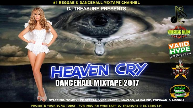 """DJ Treasure presents """"HEAVEN CRY Dancehall Mixtape"""", April 2017 Featuring Some Of The Baddess dancehall songs from top artistes such as Turbulence, Tommy Lee Sparta, Popcaan, Jahmiel, Alkaline, Vybz kartel and many more..    DJ Treasure, is"""