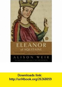 8 best ebooks download images on pinterest affair chinese and pdf eleanor of aquitaine 1st first edition text only alison weir asin fandeluxe Image collections