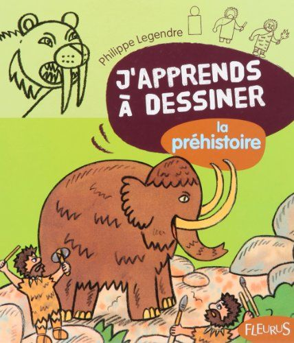 J'apprends à dessiner la préhsitoire de Philippe Legendre http://www.amazon.fr/dp/2215100230/ref=cm_sw_r_pi_dp_nB14ub0WJFFET