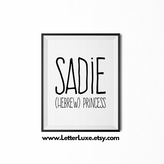 Sadie - (Hebrew) princess ::::::::::::::::::::::::::::::::::::::::::::::::::::::::::::::::::::::::::::::::::::::::::::::::::::::::: This listing is for an INSTANT DOWNLOAD. You will receive a JPG file that you can print. If you also want a PDF, let me know. You chose the perfect name for your baby. Now you can display it in your nursery! I designed this print using the definitions from my book Baby Names Made Easy (Simon & Schuster, 2009). My LetterLuxe Printable Nursery Décor is inspired…