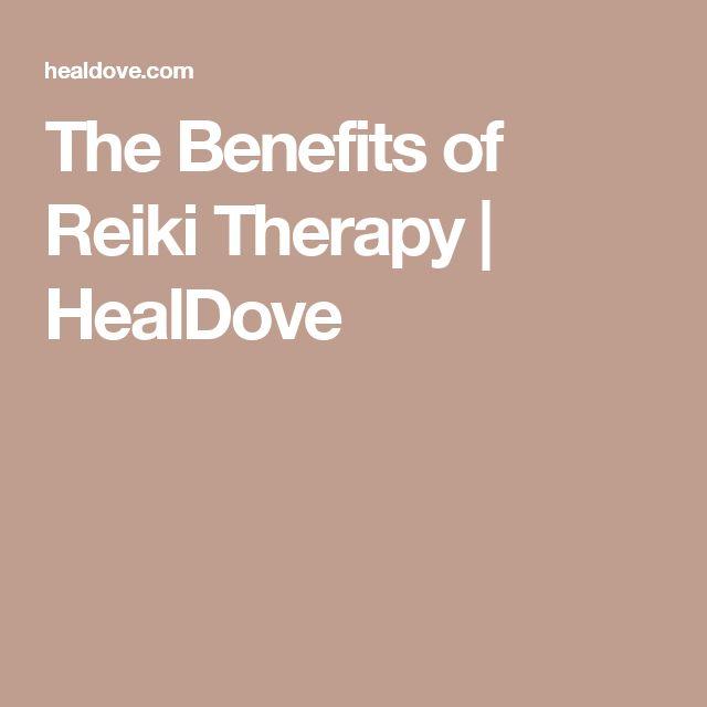 The Benefits of Reiki Therapy | HealDove