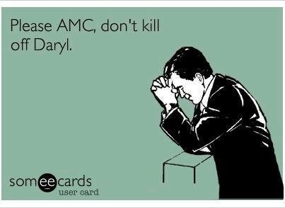 #thewalkingdead Please. If Daryl dies, I won't even watch the show. Amen!