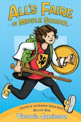 <2017 pin> All's Faire in Middle School by Victoria Jamieson. SUMMARY:  Homeschooled by Renaissance Fair enthusiasts, eleven-year-old Imogene has a hard time fitting in when her wish to enroll in public school is granted.