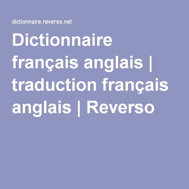 Dictionnaire français anglais | traduction français anglais | Reverso