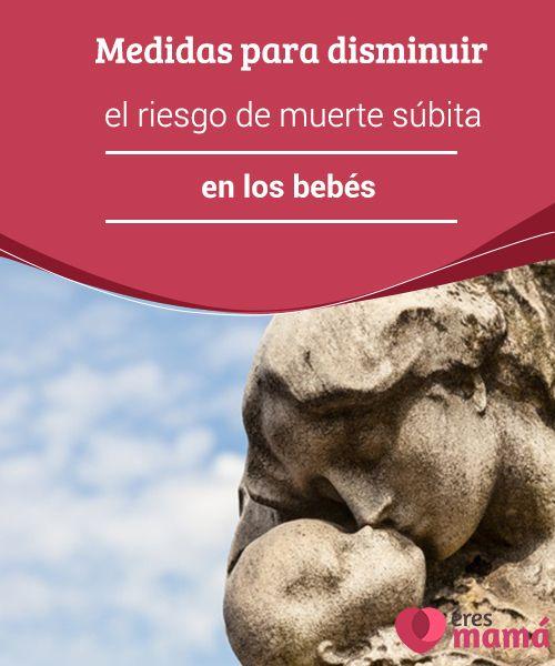 Medidas para disminuir el riesgo de muerte #súbita en los bebés   Hay algunas #estrategias que pueden ayudar a #prevenir el #síndrome de la #muerte súbita del lactante, entre estas figuran darle pecho al bebé