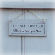 """Mum Is Having A Lie In""....Shabby Chic Sign Made by Crafty Clara in #Kent - £8.99"