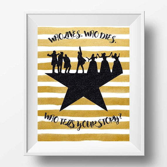 Hamilton Musical Broadway Who Lives Who Dies Who by Crashboomlove