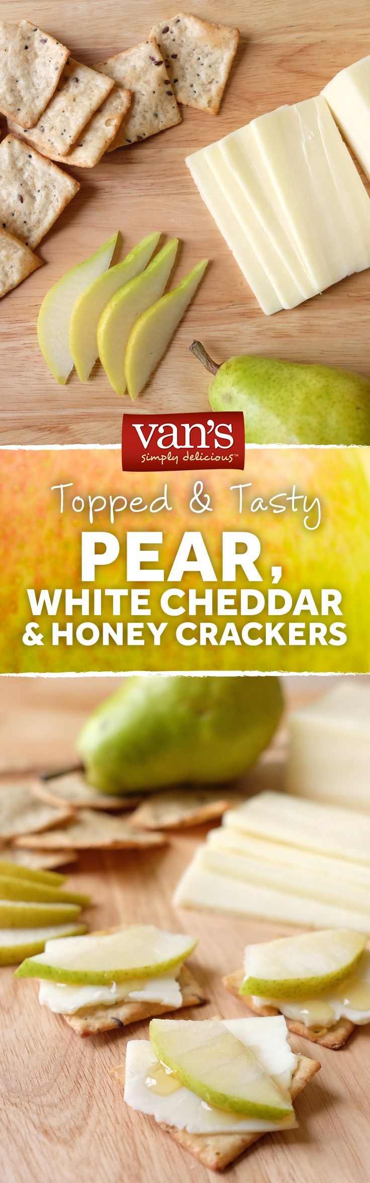 A little bit sweet, a little bit salty. Try this tasty combo with your favorite Van's cracker! Toss on some pears, honey and white cheddar cheese.