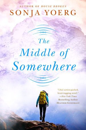 THE MIDDLE OF SOMEWHERE by Sonja Yoerg -- A troubled, young widow hikes from Yosemite Valley deep into the wilderness on the John Muir Trail to elude her shameful past in this emotionally gripping story from the author of House Broken.