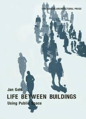 Life Between Buildings (Jan Gehl)