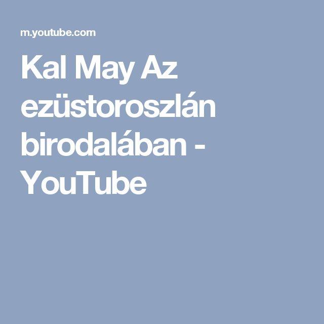 Kal May Az ezüstoroszlán birodalában - YouTube