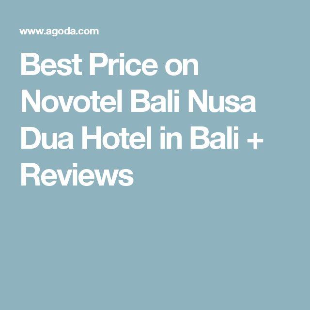 Best Price on Novotel Bali Nusa Dua Hotel in Bali + Reviews