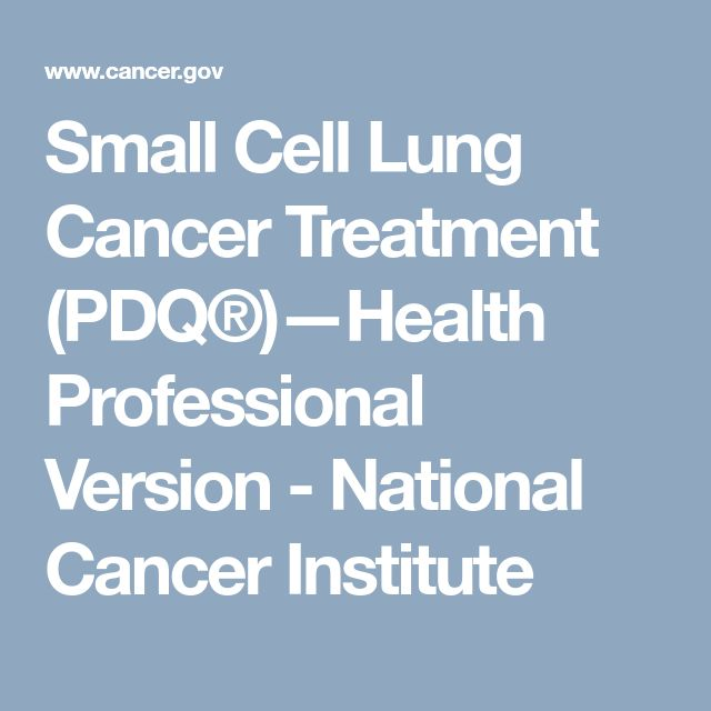 Small Cell Lung Cancer Treatment (PDQ®)—Health Professional Version - National Cancer Institute