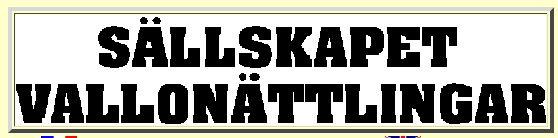 Sällskapet Vallonättlingar http://www.vallon.se/