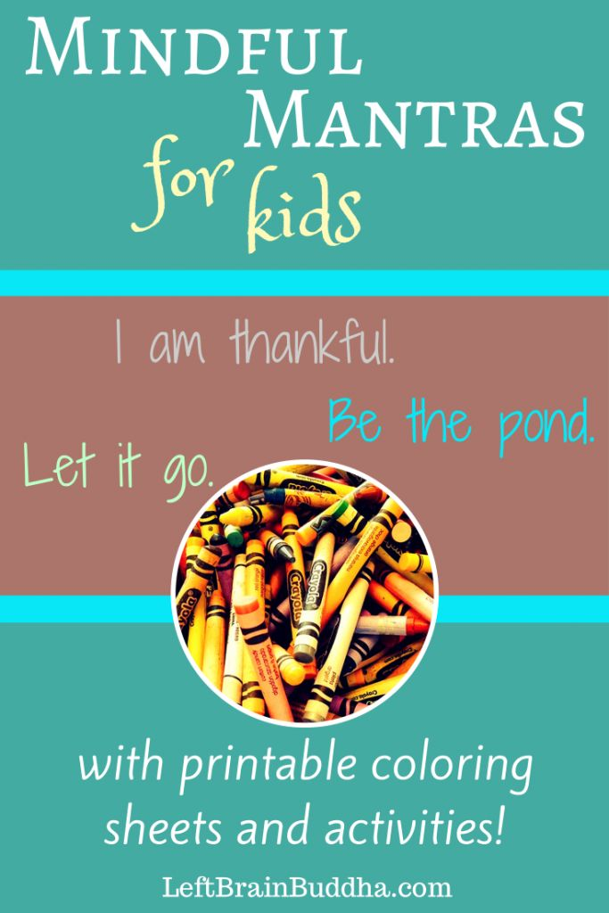"""Mindful mantras to teach your children ... with coloring sheets and """"lessons"""" to help you! #mindfulness #parenting"""