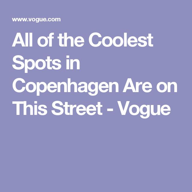 All of the Coolest Spots in Copenhagen Are on This Street - Vogue