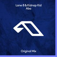 Lane 8 & Kidnap Kid - Aba van Anjunadeep op SoundCloud