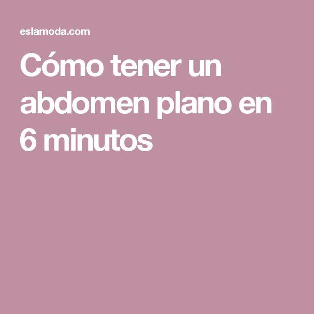 Cómo tener un abdomen plano en 6 minutos