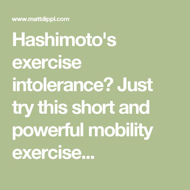 Hashimoto's exercise intolerance? Just try this short and powerful mobility exercise...