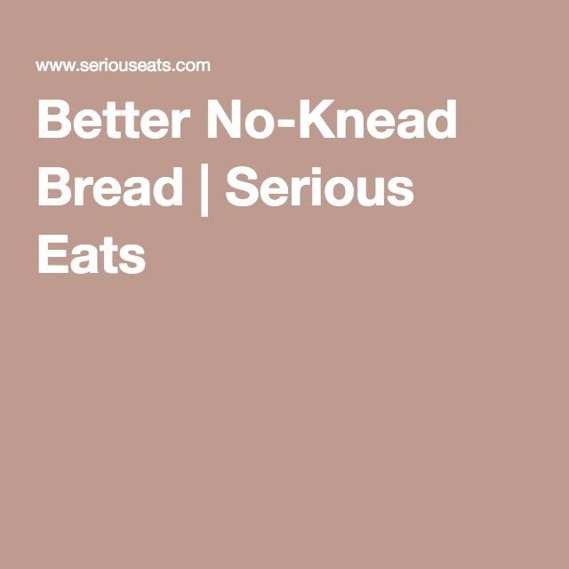 Better No-Knead Bread | Serious Eats