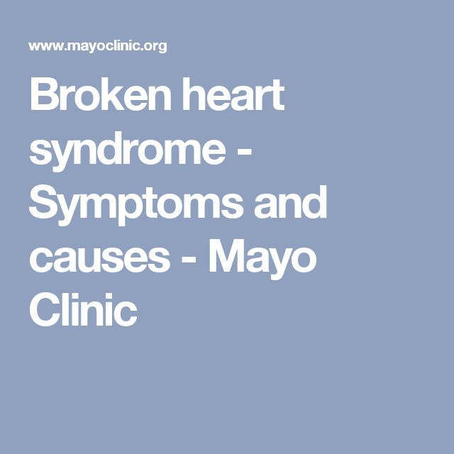 Broken heart syndrome - Symptoms and causes - Mayo Clinic
