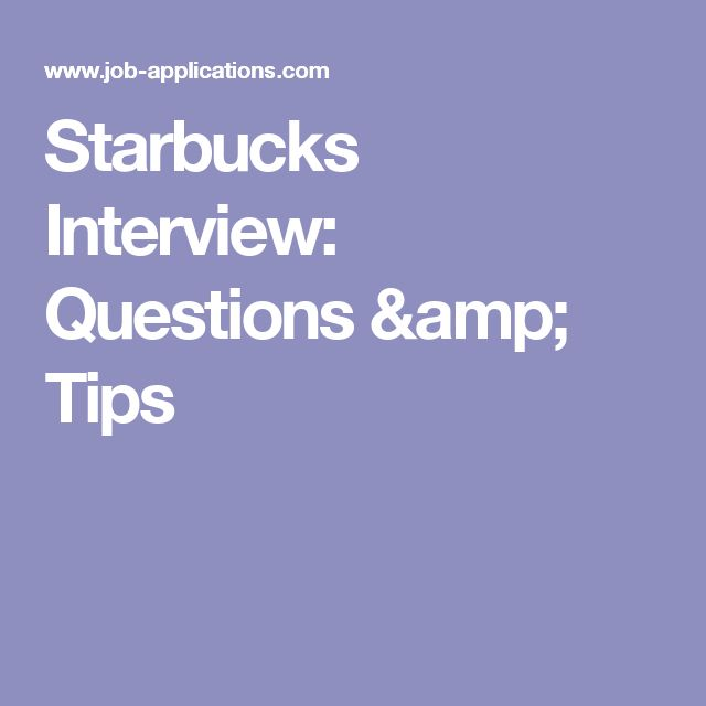 Starbucks Interview: Questions & Tips