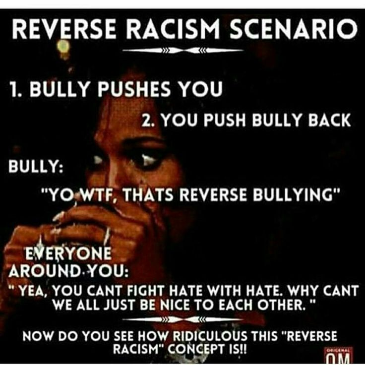 There is no such thing as reverse racism. Racism is a systematic institution. As people of color it is impossible to be racist because we do not stand to benefit from such a system.