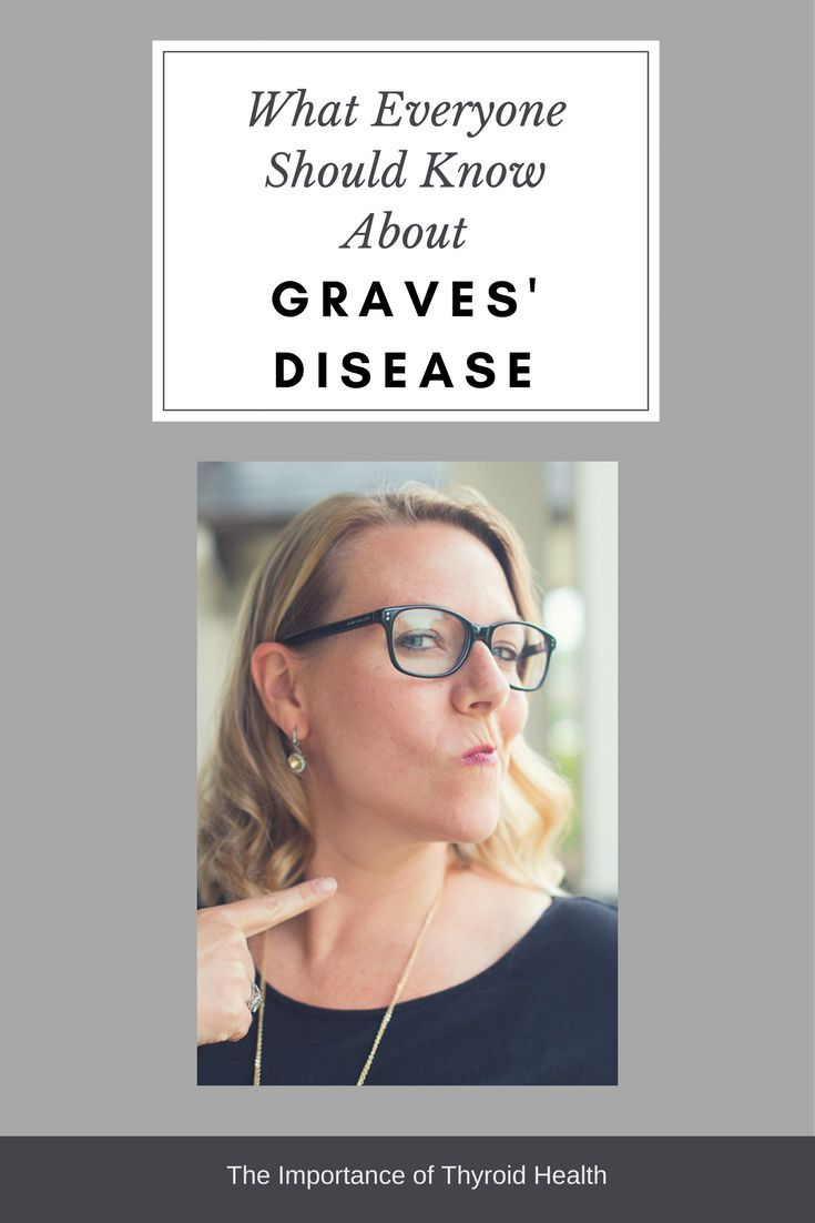 What to know about your thyroid and Graves' Disease.