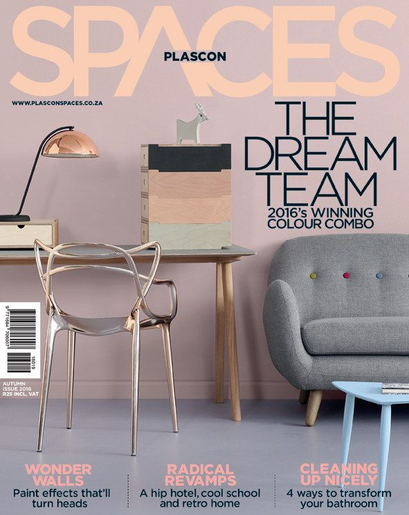 The 19th issue of Plascon Spaces, titled THE DREAM TEAM -- 2016's Winning Colour Combo