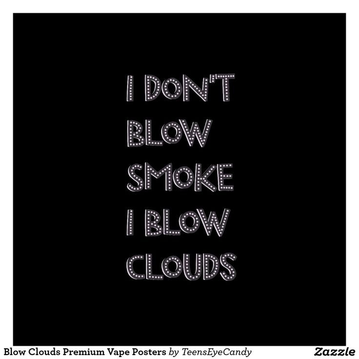 Vaping Quotes Art, Posters, Framed Artwork | Zazzle Ejuice Available at http://www.voomvape.com/category/e-juice