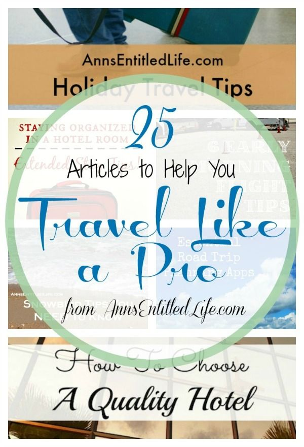25 Articles to Help Your Travel Like a Pro; traveling for business or pleasure? Traveling can be stressful for even the most seasoned traveler. Here are 25 Articles to Help Your Travel Like a Pro, and remove the stress your vacation or business travel so you can sit back, relax and accomplish something; be it is work or sightseeing! http://www.annsentitledlife.com/travel/25-articles-to-help-your-travel-like-a-pro/