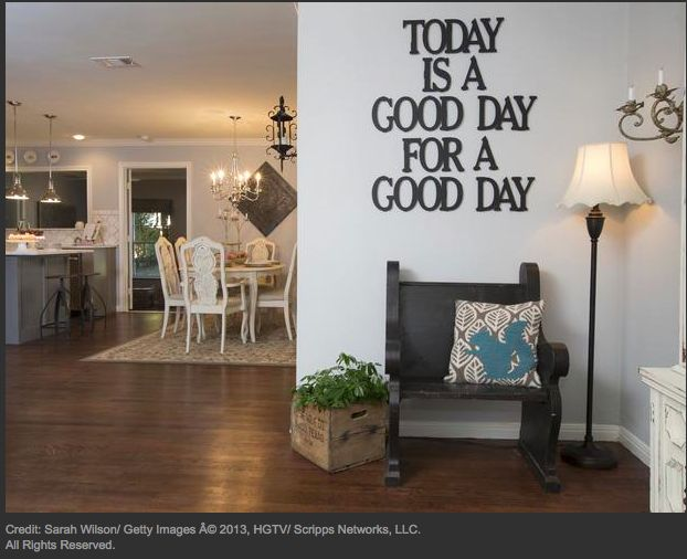 "love this motto ""today is a good day for a good day"" via HGTV's Fixer Upper"