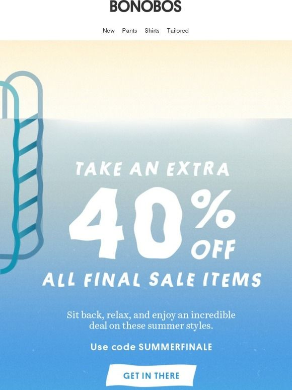 Float into an extra 40% off all sale items.