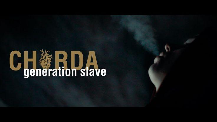 CHORDA - GENERATION SLAVE(video)2017.