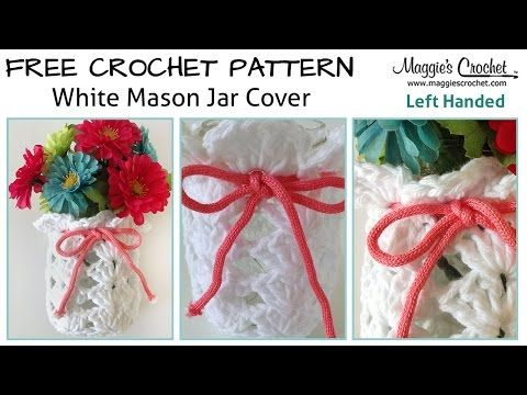 White Mason Jar Cover Free Crochet Pattern - Left Handed - YouTube
