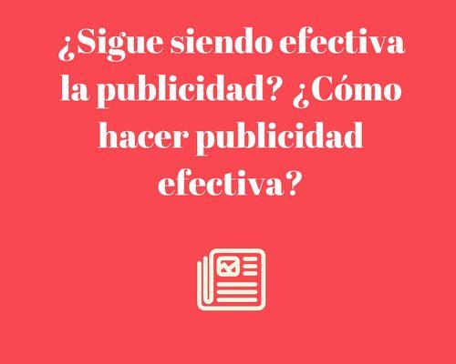 ¿Sigue siendo efectiva la publicidad? ¿Cómo hacer publicidad efectiva? vía @jose_argudo http://blgs.co/LNbhh4