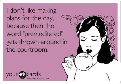 Premeditated...
