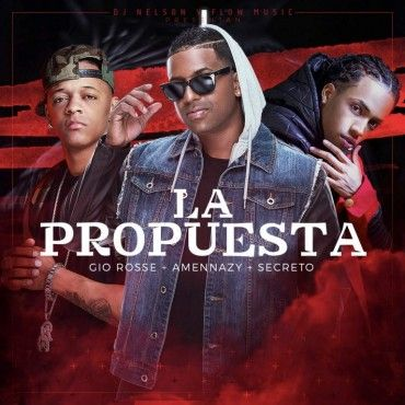 DJ Nelson Ft. Amennazy, Secreto & Gio Rosse – La Propuesta - https://www.labluestar.com/dj-nelson-ft-amennazy-secreto-gio-rosse-la-propuesta/ - #Amennazy, #Dj, #Ft, #Gio, #La, #Nelson, #Propuesta, #Rosse, #Secreto #Labluestar #Urbano #Musicanueva #Promo #New #Nuevo #Estreno #Losmasnuevo #Musica #Musicaurbana #Radio #Exclusivo #Noticias #Top #Latin #Latinos #Musicalatina  #Labluestar.com