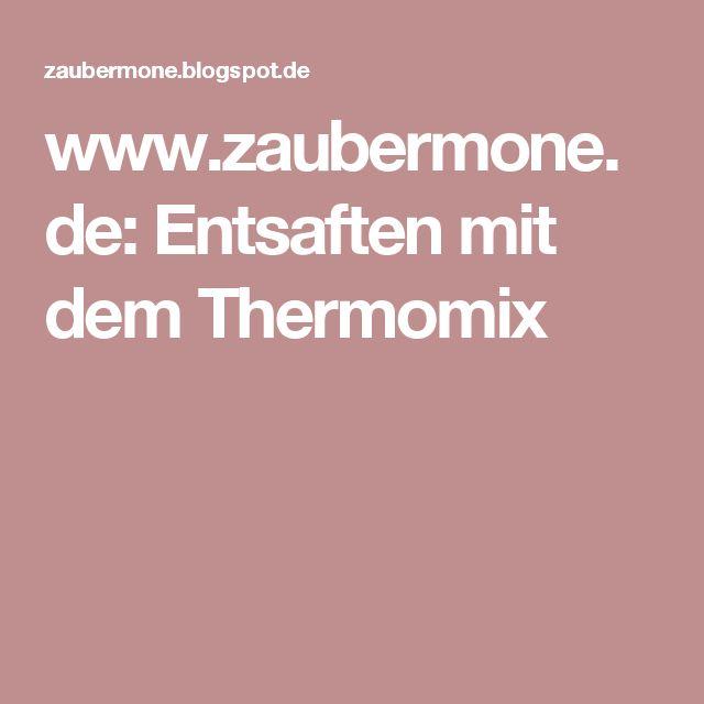 www.zaubermone.de: Entsaften mit dem Thermomix