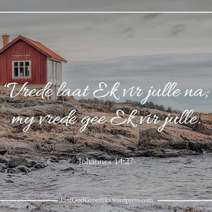 Jesus gee ons vrede. Ons moet God se vrede aktief soek en weier om daarsonder te lewe.