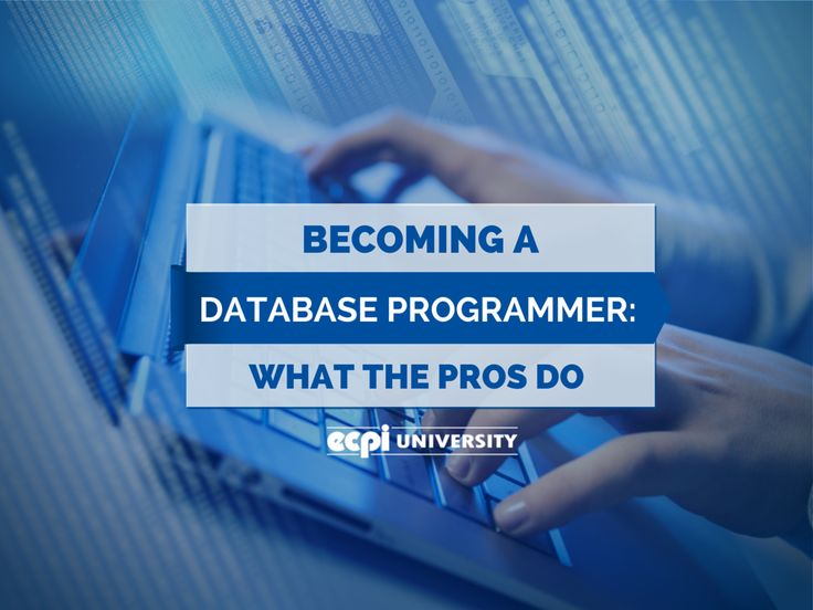 Becoming a Database Programmer: What the Pros Do   #DatabaseProgrammer #Programming #ECPIUniversity  See more at: www.ecpi.edu/blog/becoming-database-programmer-what-pros-do