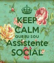 Tenha calma que eu sou assistente social!!!