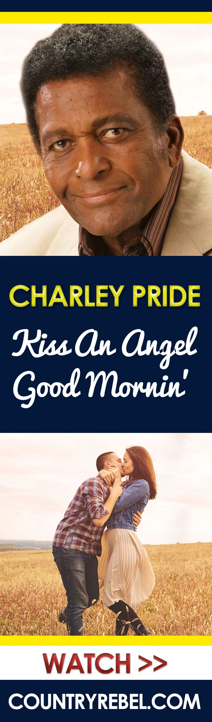 Country Music Videos - Charley Pride Kiss An Angel Good Mornin