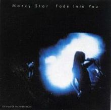 """""""Fade into You"""" was the highest charting song from alternative rock/dream pop group Mazzy Star."""